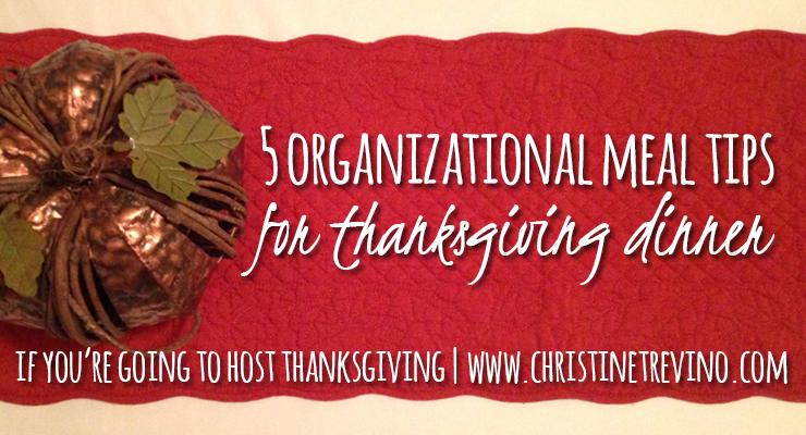 5 Organizational Meal Tips for Thanksgiving Dinner