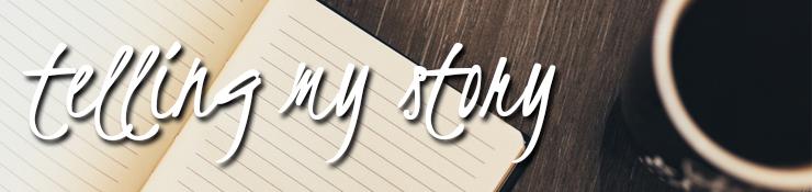 Telling my Story