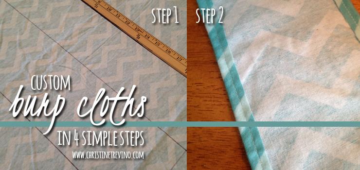Steps 1 and 2 for Custom Burp Cloths